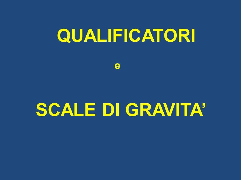 QUALIFICATORI e SCALE DI GRAVITA