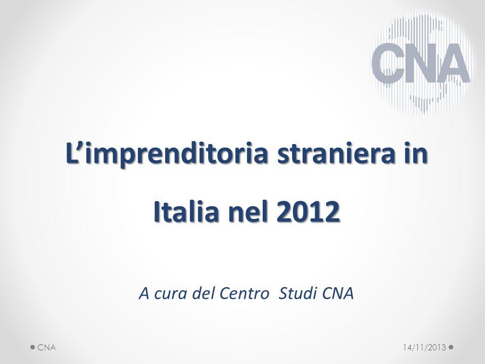 Limprenditoria straniera in Italia nel 2012 A cura del Centro Studi CNA 14/11/2013CNA