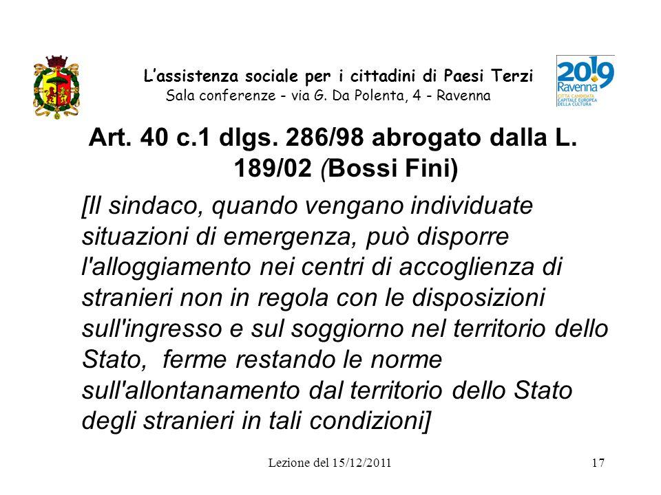 Lezione del 15/12/201117 Lassistenza sociale per i cittadini di Paesi Terzi Sala conferenze - via G. Da Polenta, 4 - Ravenna Art. 40 c.1 dlgs. 286/98