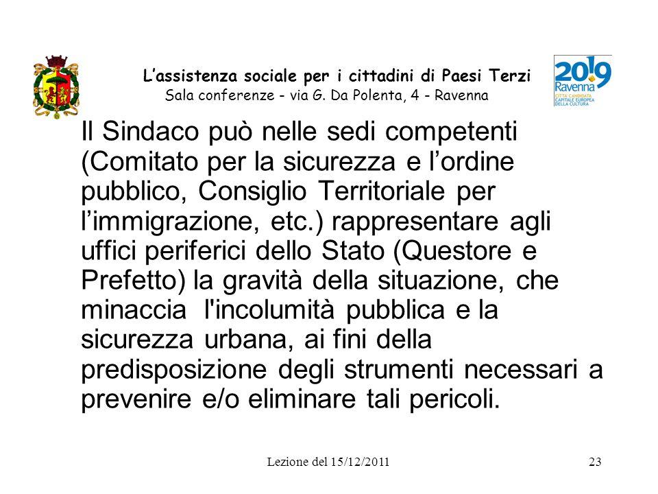 Lezione del 15/12/201123 Lassistenza sociale per i cittadini di Paesi Terzi Sala conferenze - via G. Da Polenta, 4 - Ravenna Il Sindaco può nelle sedi