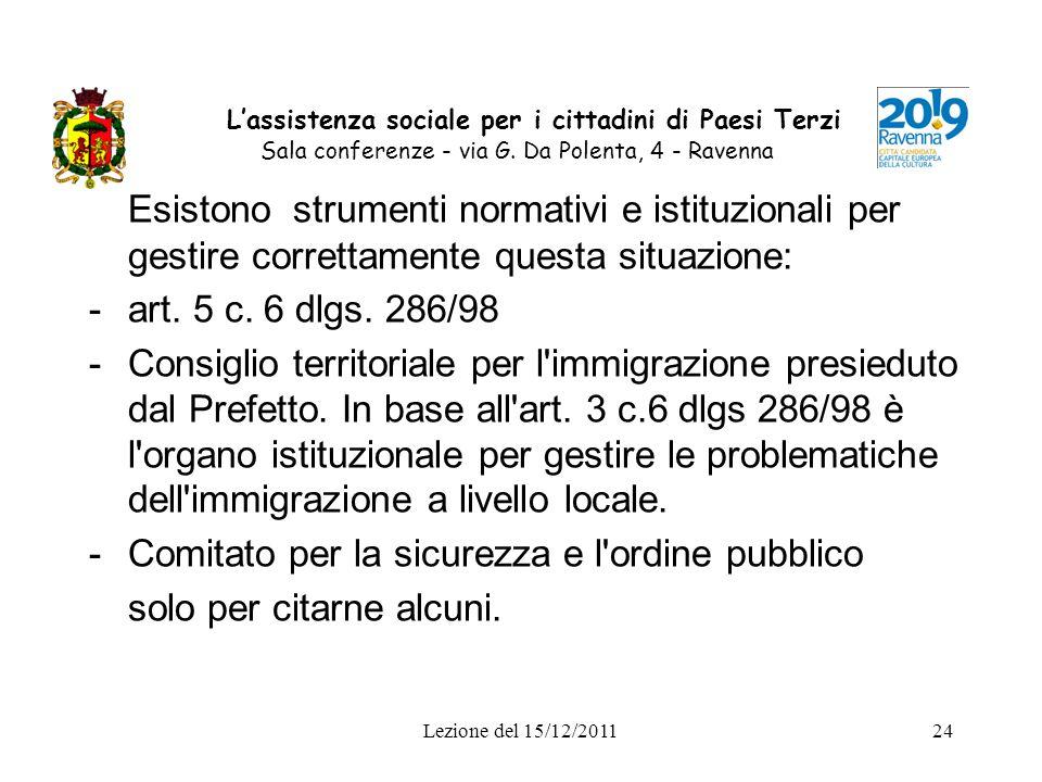 Lezione del 15/12/201124 Lassistenza sociale per i cittadini di Paesi Terzi Sala conferenze - via G. Da Polenta, 4 - Ravenna Esistono strumenti normat