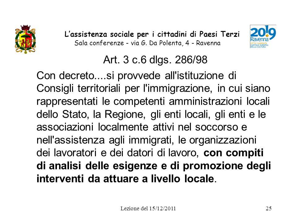 Lezione del 15/12/201125 Lassistenza sociale per i cittadini di Paesi Terzi Sala conferenze - via G. Da Polenta, 4 - Ravenna Art. 3 c.6 dlgs. 286/98 C