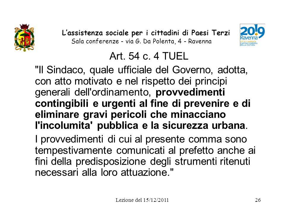 Lezione del 15/12/201126 Lassistenza sociale per i cittadini di Paesi Terzi Sala conferenze - via G. Da Polenta, 4 - Ravenna Art. 54 c. 4 TUEL