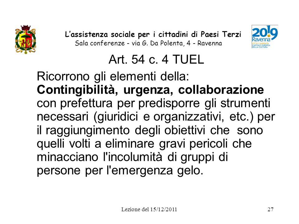 Lezione del 15/12/201127 Lassistenza sociale per i cittadini di Paesi Terzi Sala conferenze - via G. Da Polenta, 4 - Ravenna Art. 54 c. 4 TUEL Ricorro