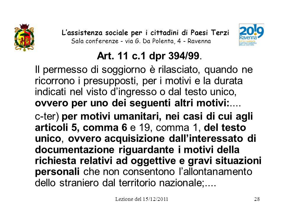 Lezione del 15/12/201128 Lassistenza sociale per i cittadini di Paesi Terzi Sala conferenze - via G. Da Polenta, 4 - Ravenna Art. 11 c.1 dpr 394/99. I