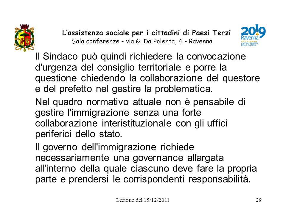 Lezione del 15/12/201129 Lassistenza sociale per i cittadini di Paesi Terzi Sala conferenze - via G. Da Polenta, 4 - Ravenna Il Sindaco può quindi ric