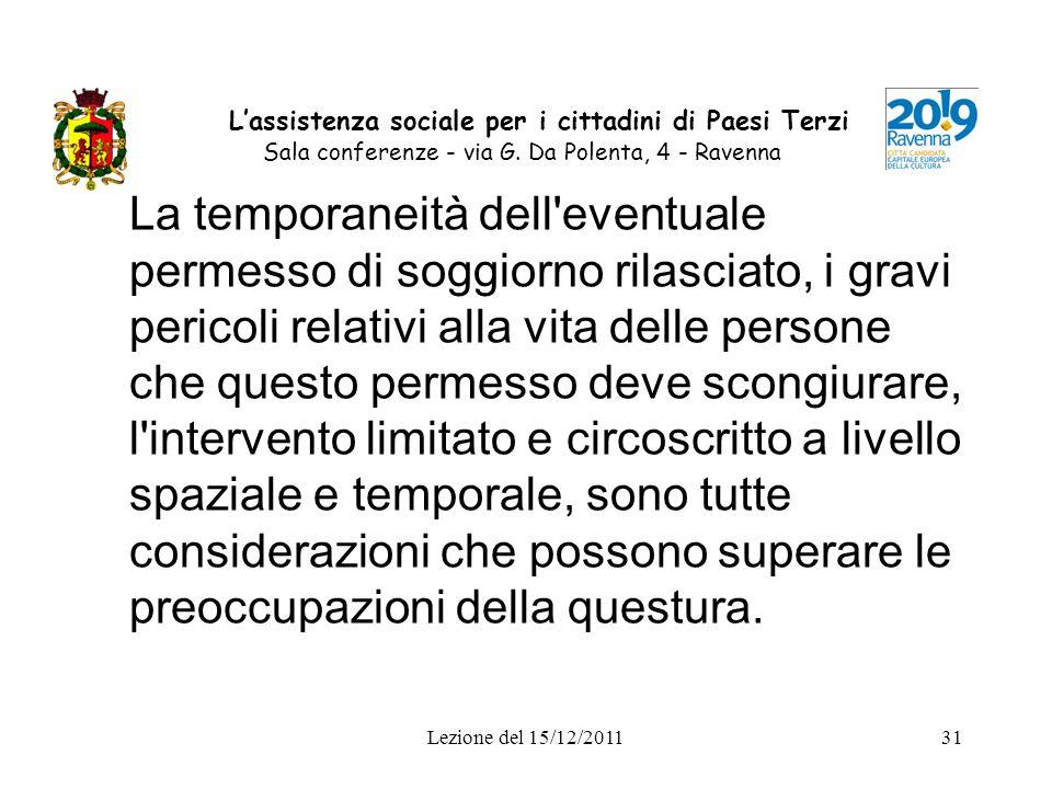 Lezione del 15/12/201131 Lassistenza sociale per i cittadini di Paesi Terzi Sala conferenze - via G. Da Polenta, 4 - Ravenna La temporaneità dell'even