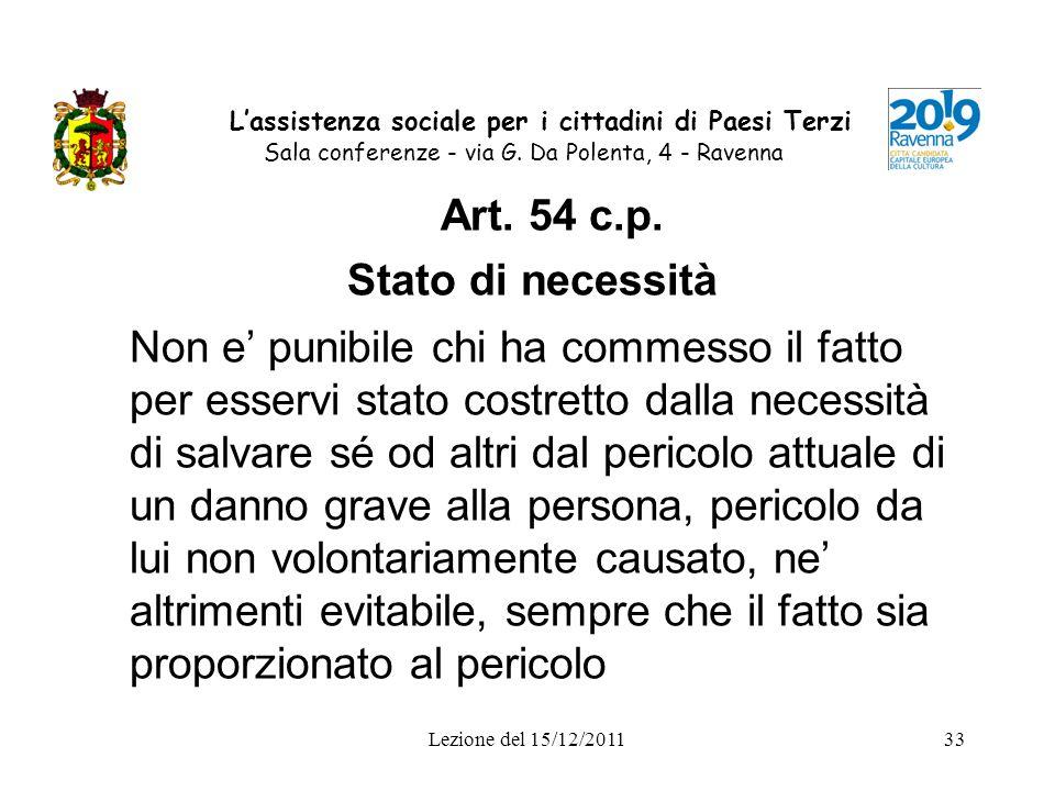 Lezione del 15/12/201133 Lassistenza sociale per i cittadini di Paesi Terzi Sala conferenze - via G. Da Polenta, 4 - Ravenna Art. 54 c.p. Stato di nec