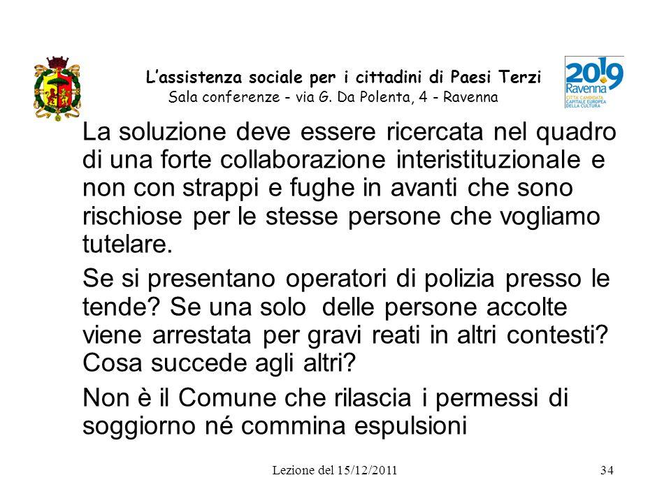Lezione del 15/12/201134 Lassistenza sociale per i cittadini di Paesi Terzi Sala conferenze - via G. Da Polenta, 4 - Ravenna La soluzione deve essere