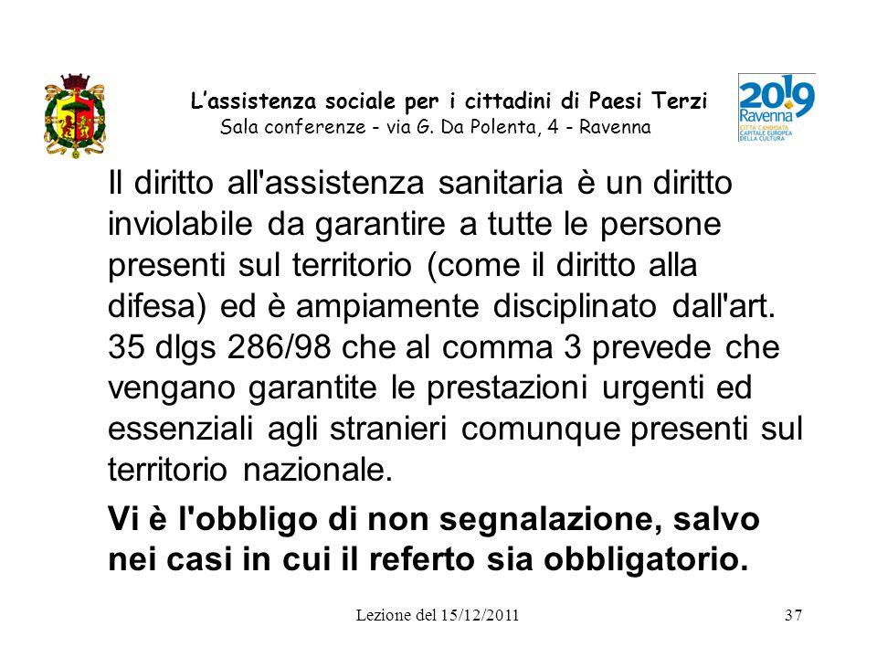 Lezione del 15/12/201137 Lassistenza sociale per i cittadini di Paesi Terzi Sala conferenze - via G. Da Polenta, 4 - Ravenna Il diritto all'assistenza