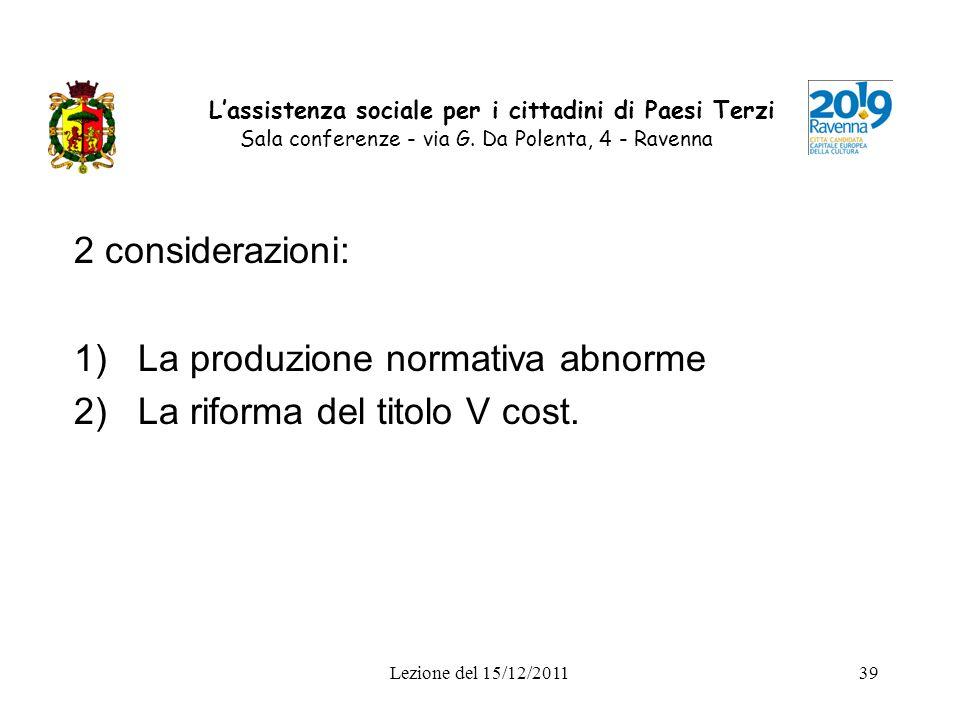 Lezione del 15/12/201139 Lassistenza sociale per i cittadini di Paesi Terzi Sala conferenze - via G. Da Polenta, 4 - Ravenna 2 considerazioni: 1)La pr