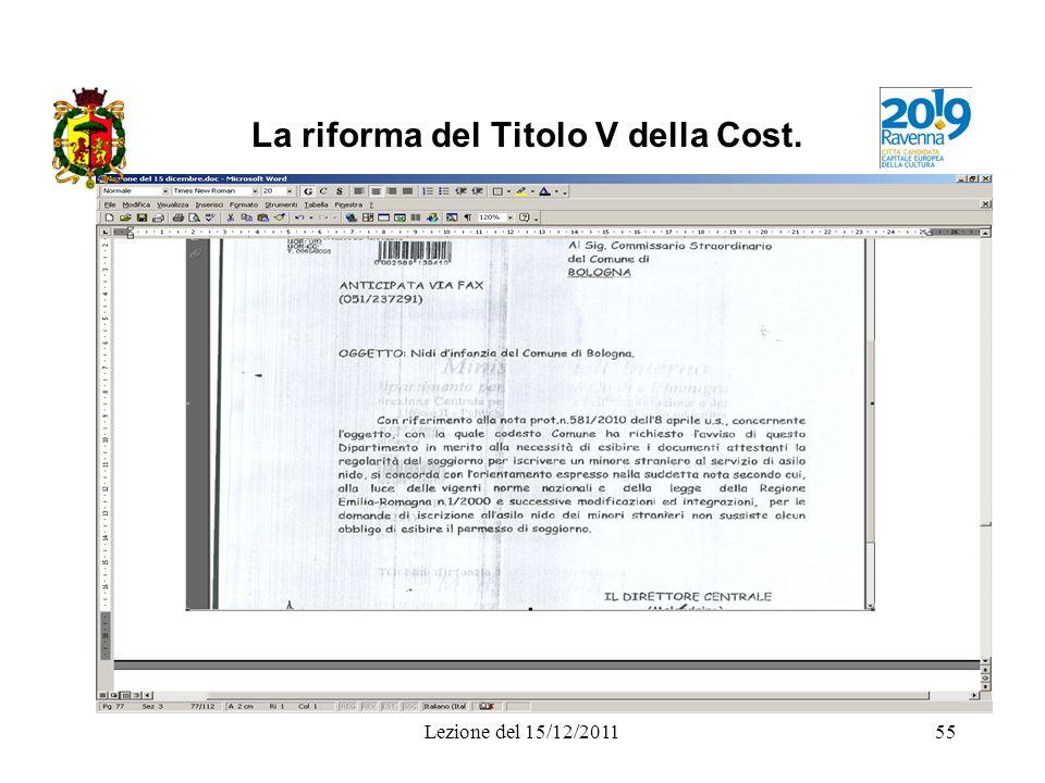 Lezione del 15/12/201155 La riforma del Titolo V della Cost.
