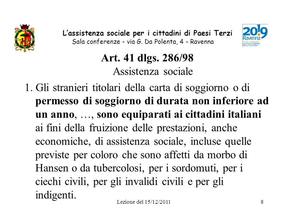 Lezione del 15/12/20118 Lassistenza sociale per i cittadini di Paesi Terzi Sala conferenze - via G. Da Polenta, 4 - Ravenna Art. 41 dlgs. 286/98 Assis