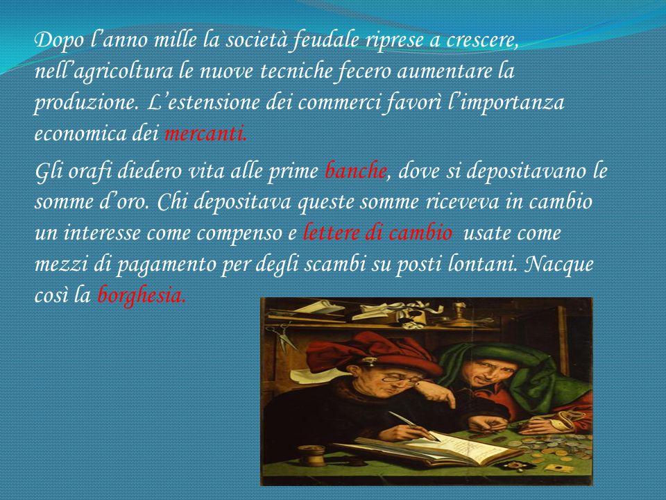 La borghesia era una classe sociale formata dai mercanti, dagli artigiani e dai banchieri.