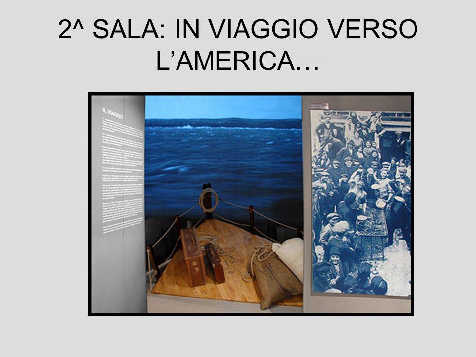2^ SALA: IN VIAGGIO VERSO LAMERICA…