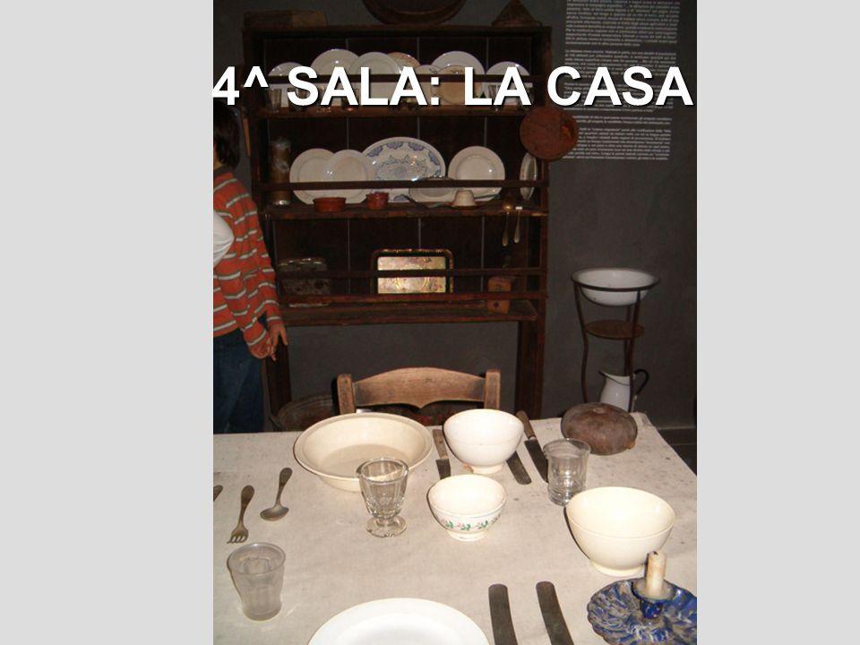 4^ SALA: LA CASA