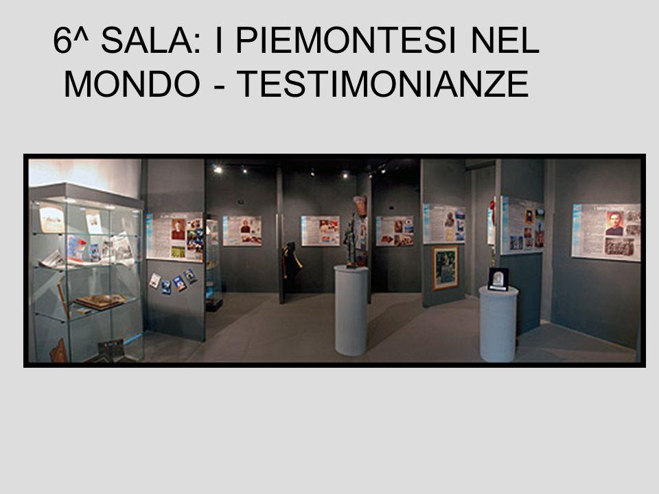 6^ SALA: I PIEMONTESI NEL MONDO - TESTIMONIANZE