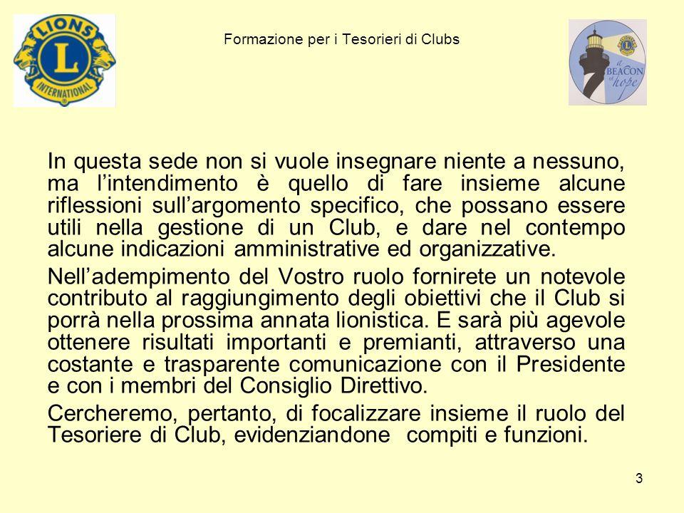 4 Formazione per i Tesorieri di Clubs Vediamo chi è il Tesoriere di Club Normativa Lart.