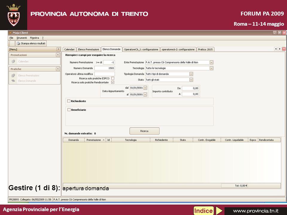 Agenzia Provinciale per lEnergia FORUM PA 2009 Roma – 11-14 maggio Gestire (1 di 8): apertura domanda Indice