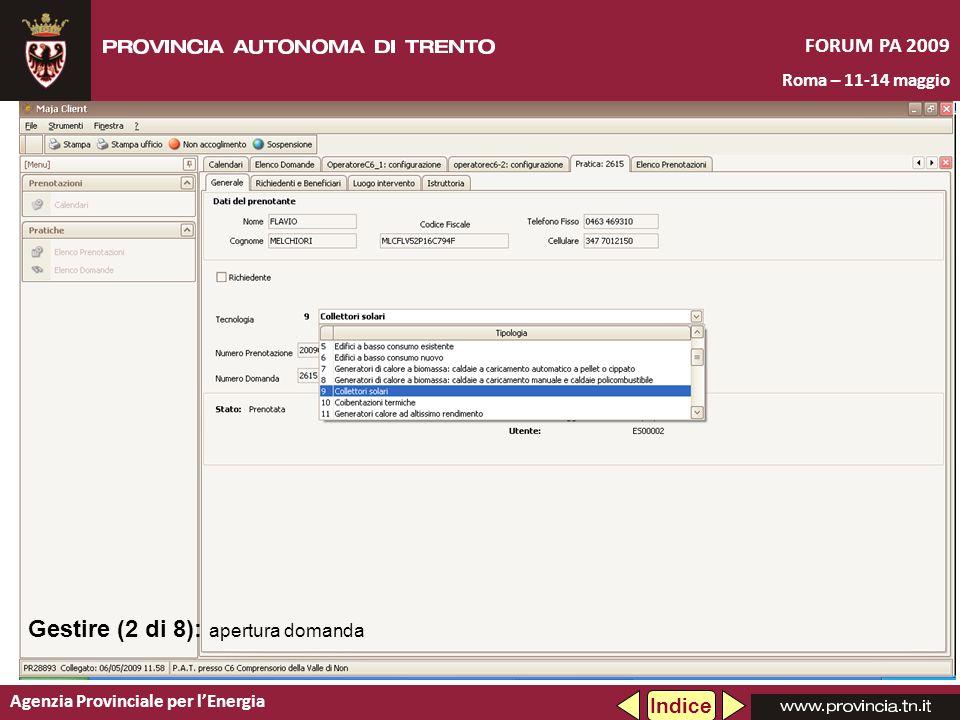 Agenzia Provinciale per lEnergia FORUM PA 2009 Roma – 11-14 maggio Gestire (2 di 8): apertura domanda Indice