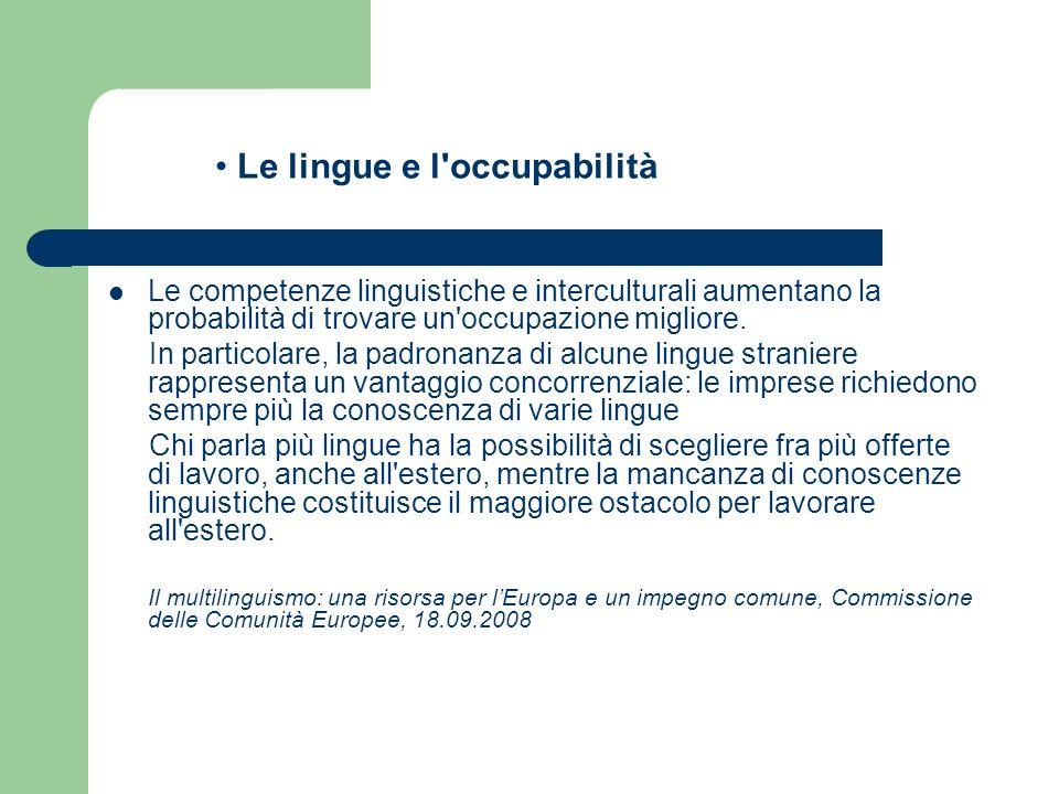 Le competenze linguistiche e interculturali aumentano la probabilità di trovare un'occupazione migliore. In particolare, la padronanza di alcune lingu