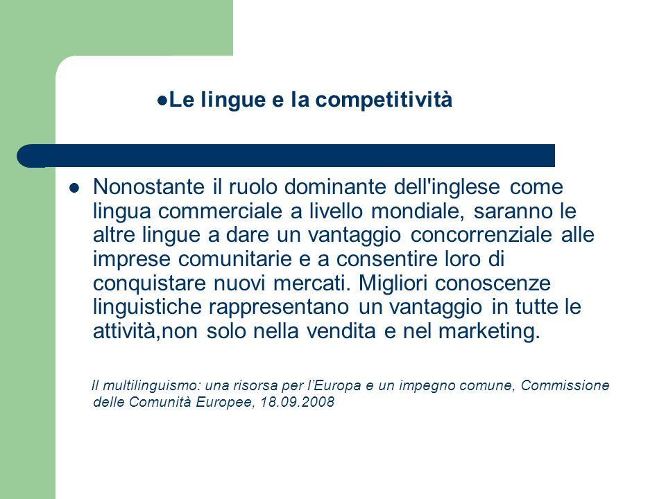 Nonostante il ruolo dominante dell'inglese come lingua commerciale a livello mondiale, saranno le altre lingue a dare un vantaggio concorrenziale alle