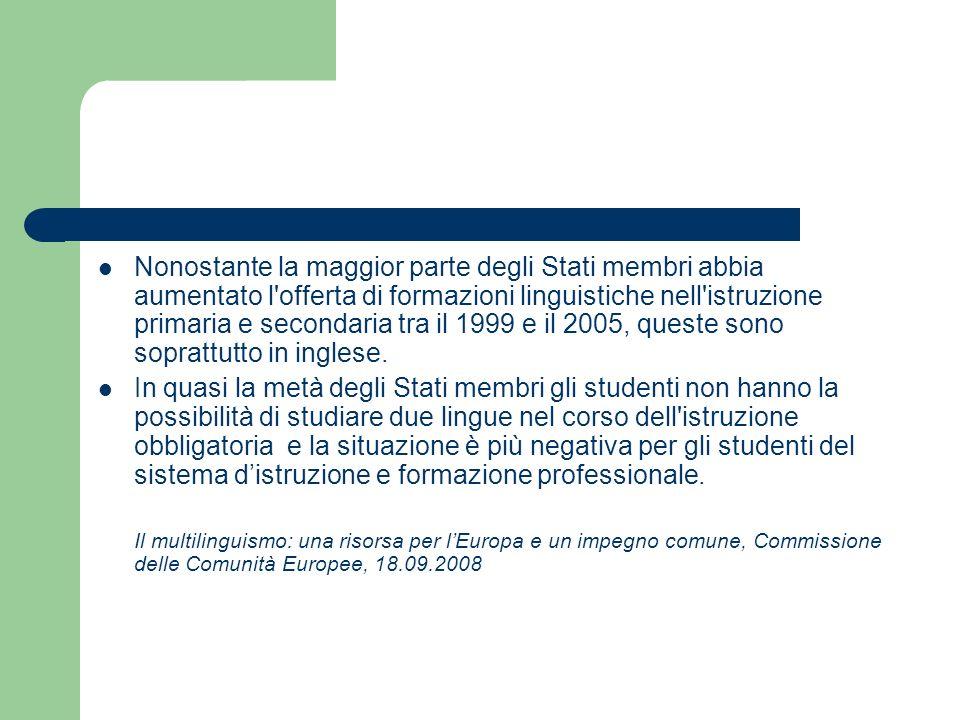 Nonostante la maggior parte degli Stati membri abbia aumentato l'offerta di formazioni linguistiche nell'istruzione primaria e secondaria tra il 1999