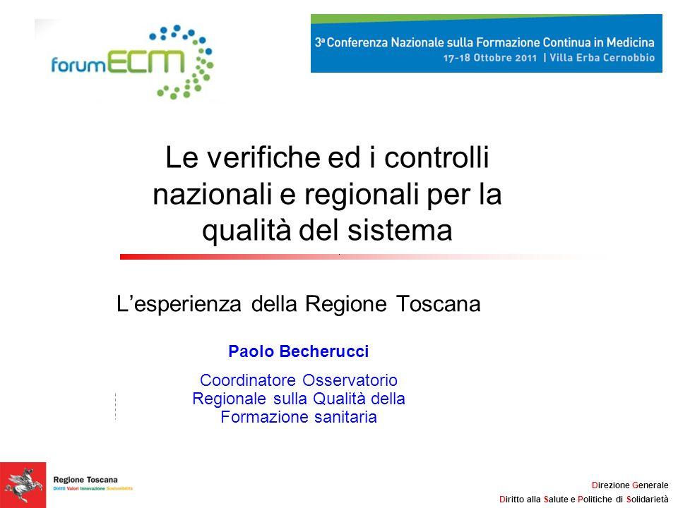 Titolo della Presentazione: 32pt Arial, Grassetto, Nero Lunghezza massima consigliata: 2 linee Direzione Generale Diritto alla Salute e Politiche di Solidarietà Il logo della Regione Toscana non deve essere modificato o spostato in alcun modo.
