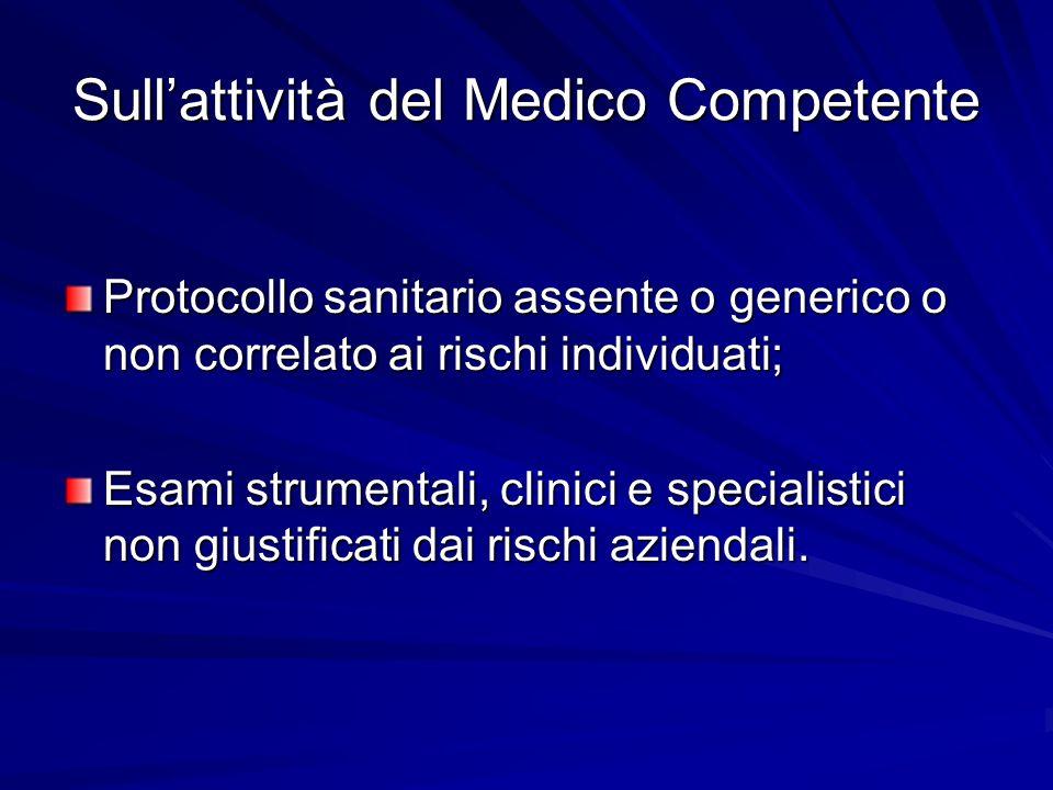 Sullattività del Medico Competente Protocollo sanitario assente o generico o non correlato ai rischi individuati; Esami strumentali, clinici e special