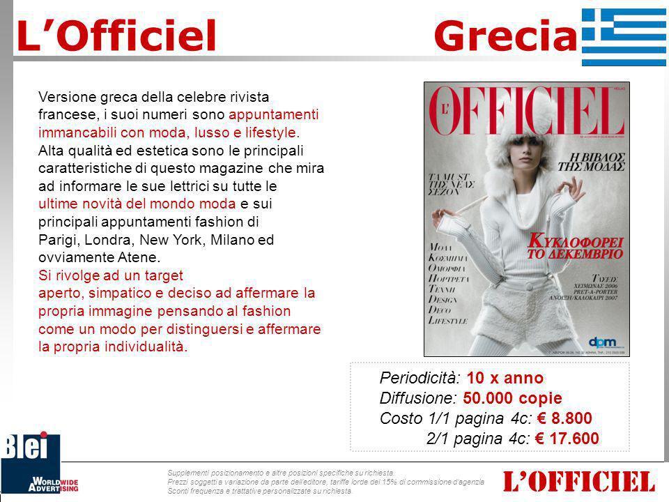 LOFFICIEL Versione greca della celebre rivista francese, i suoi numeri sono appuntamenti immancabili con moda, lusso e lifestyle. Alta qualità ed este