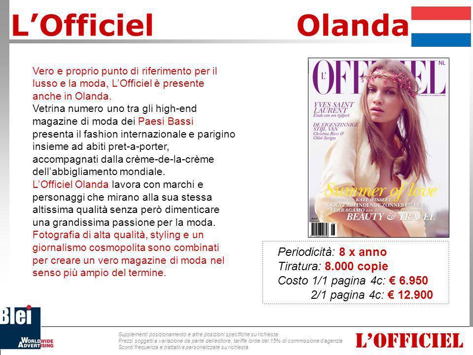 Versione belga del famoso elite fashion-magazine francese, verrà pubblicato per due volte nel 2008 mentre per il 2009 sono già previste sei ulteriori uscite.