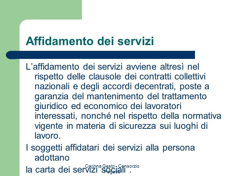 Corinna Gestri - Consorzio Pegaso Affidamento dei servizi Laffidamento dei servizi avviene altresì nel rispetto delle clausole dei contratti collettiv