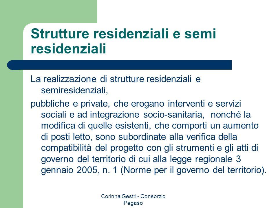 Corinna Gestri - Consorzio Pegaso Strutture residenziali e semi residenziali La realizzazione di strutture residenziali e semiresidenziali, pubbliche