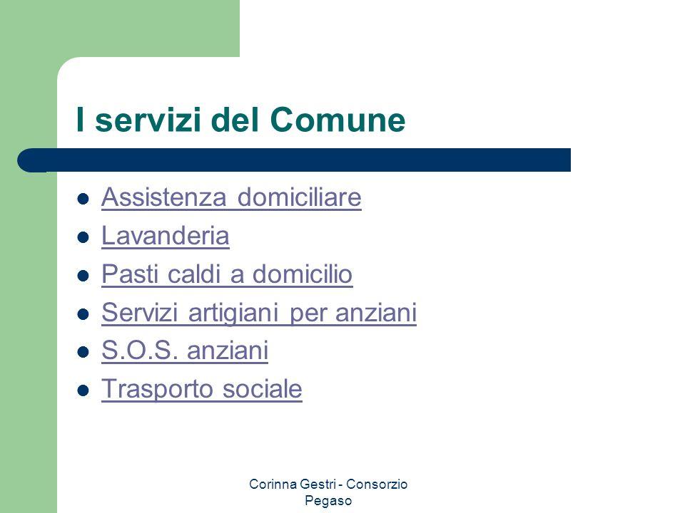 Corinna Gestri - Consorzio Pegaso I servizi del Comune Assistenza domiciliare Lavanderia Pasti caldi a domicilio Servizi artigiani per anziani S.O.S.