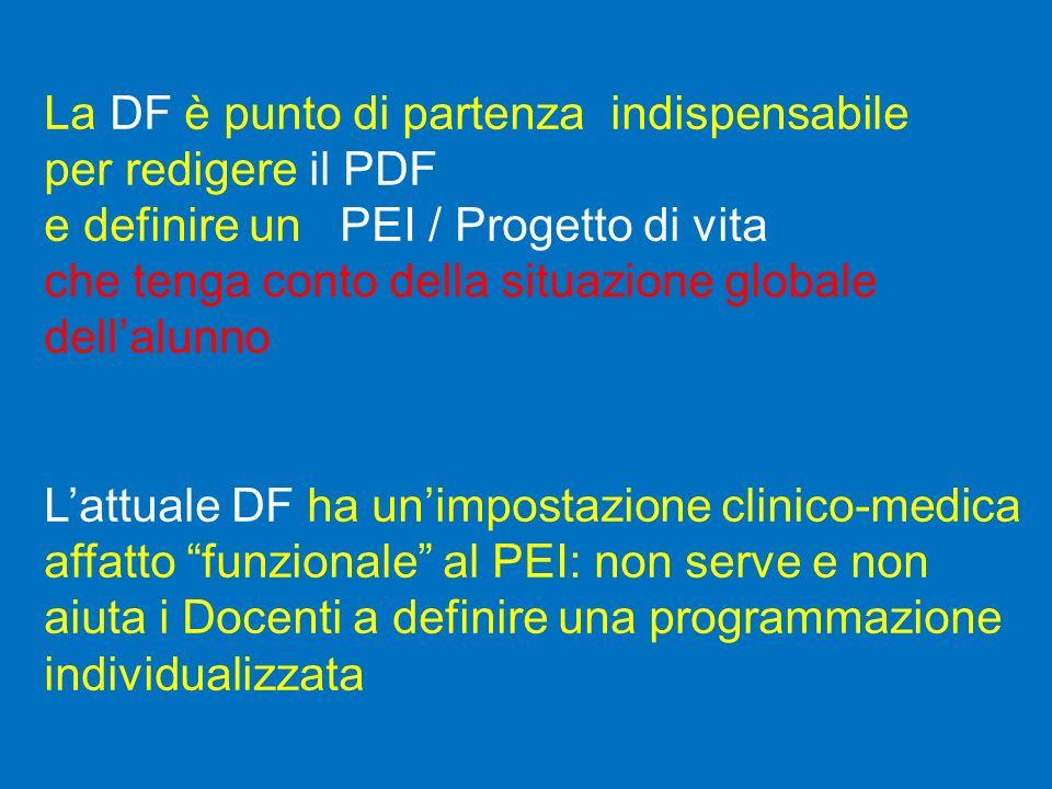 La DF è punto di partenza indispensabile per redigere il PDF e definire un PEI / Progetto di vita che tenga conto della situazione globale dellalunno