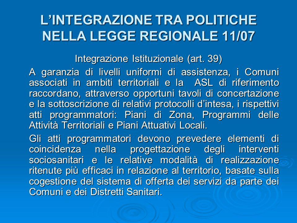LINTEGRAZIONE TRA POLITICHE NELLA LEGGE REGIONALE 11/07 Contenuti degli atti di programmazione integrata(art.