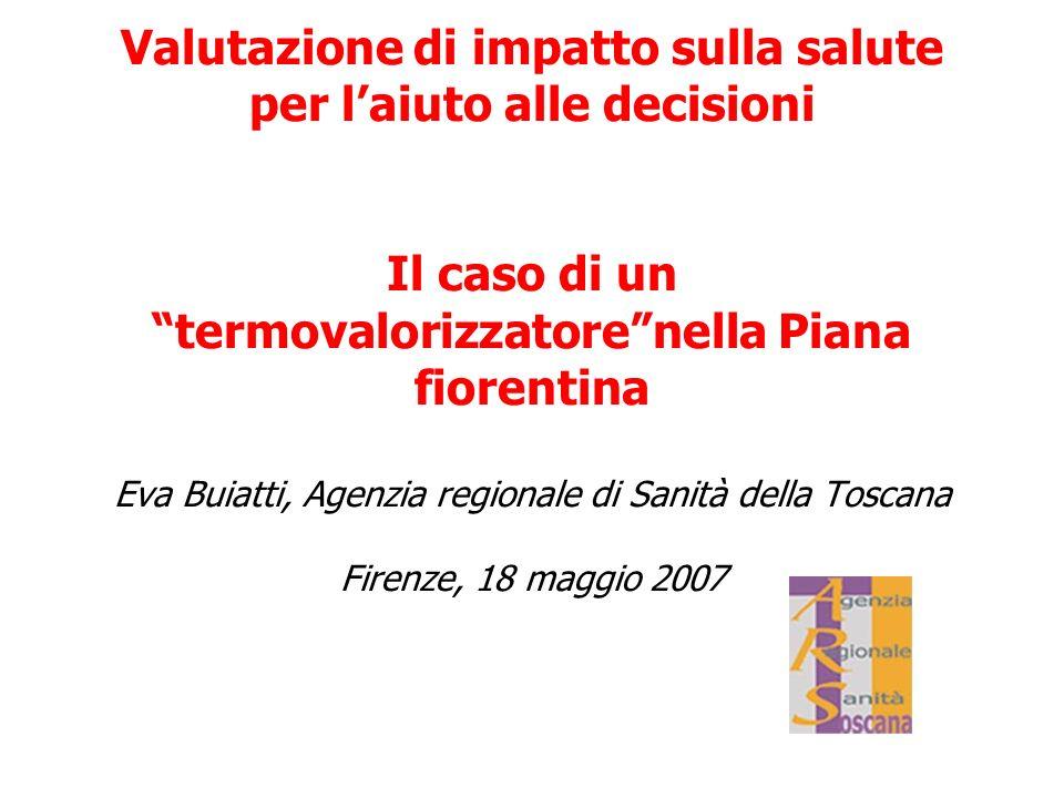 Un caso di valutazione ambientale e sulla saluteprima delle decisioni : un nuovo inceneritore (termovalorizzatore) nella piana fiorentina