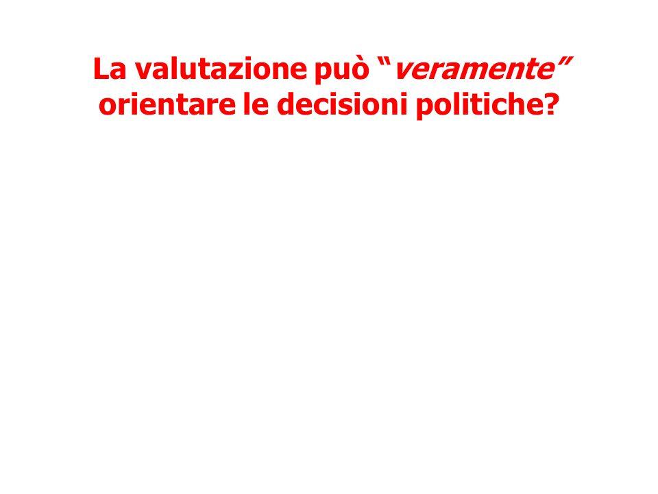 La valutazione può veramente orientare le decisioni politiche?