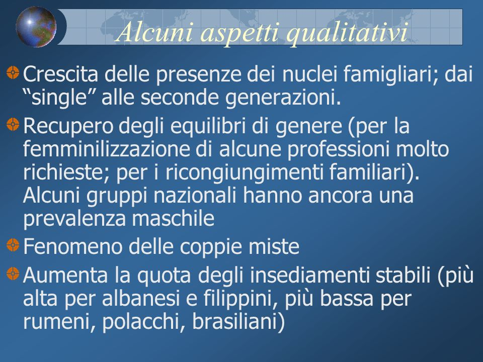 Alcuni aspetti qualitativi Crescita delle presenze dei nuclei famigliari; dai single alle seconde generazioni.