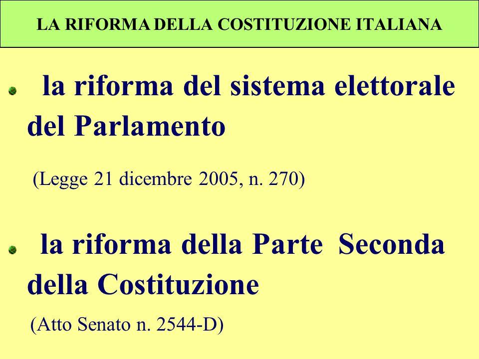 LA RIFORMA DELLA COSTITUZIONE ITALIANA la riforma del sistema elettorale del Parlamento (Legge 21 dicembre 2005, n. 270) la riforma della Parte Second