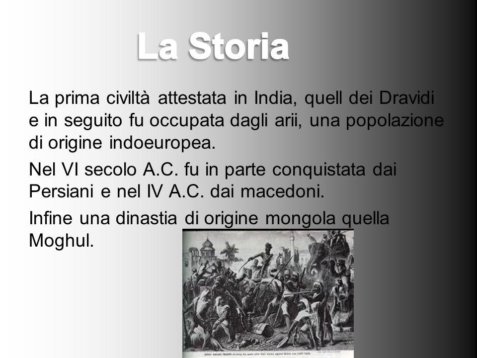 La prima civiltà attestata in India, quell dei Dravidi e in seguito fu occupata dagli arii, una popolazione di origine indoeuropea. Nel VI secolo A.C.