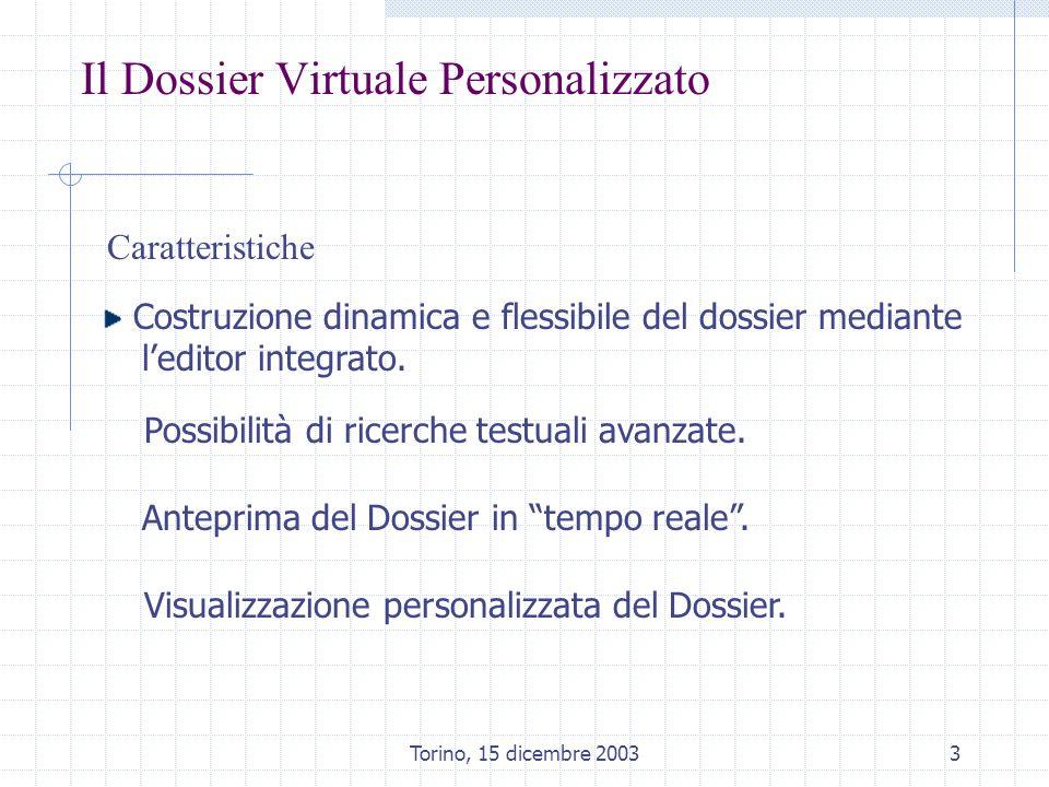 Torino, 15 dicembre 20034 Il Dossier Virtuale Personalizzato Costruzione dinamica e flessibile del Dossier mediante leditor integrato.