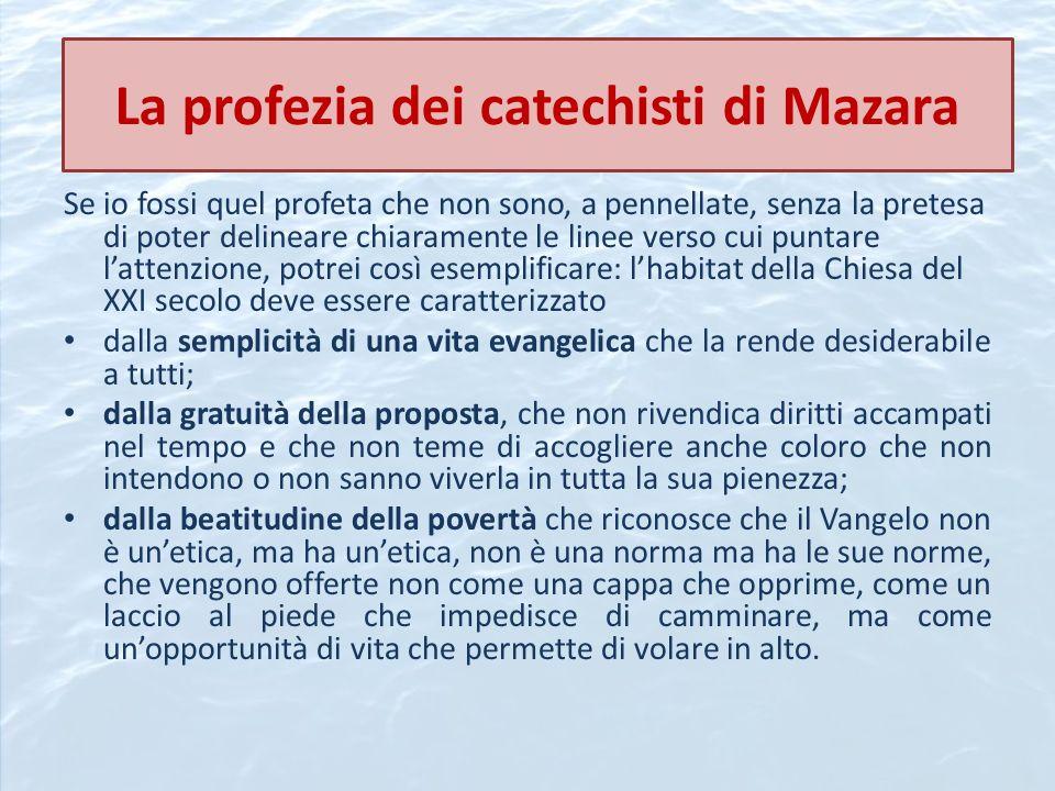 La profezia dei catechisti di Mazara Se io fossi quel profeta che non sono, a pennellate, senza la pretesa di poter delineare chiaramente le linee ver