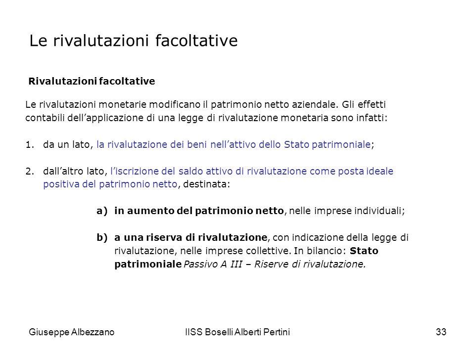 Giuseppe AlbezzanoIISS Boselli Alberti Pertini34 In applicazione di una specifica legge che prevede la rivalutazione delle immobilizzazioni entro il limite massimo del loro valore effettivo, una società rivaluta i beni indicati nella tabella.