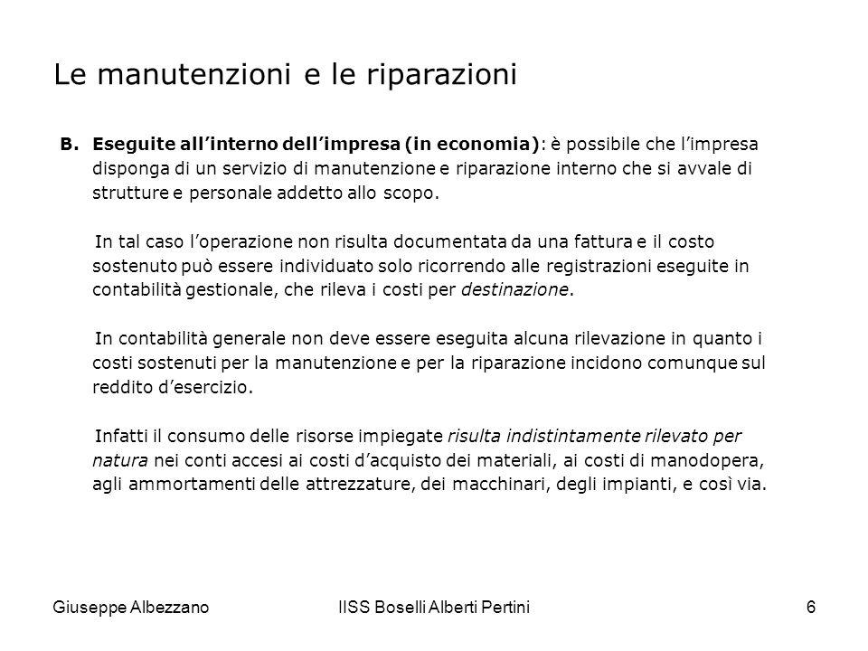 Giuseppe AlbezzanoIISS Boselli Alberti Pertini7 Fondo manutenzioni programmate È possibile che alcuni beni strumentali richiedano interventi di manutenzione regolari, ma da effettuarsi a intervalli di tempo distanziati di alcuni anni.