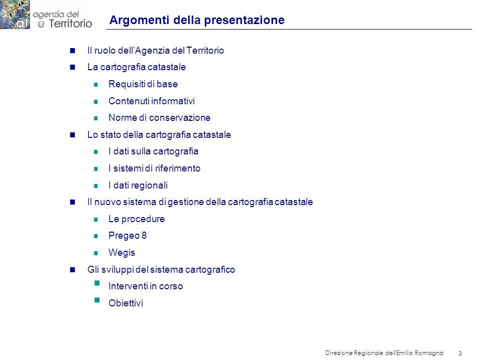 3 Direzione Regionale dell'Emilia Romagna 3 Argomenti della presentazione n Il ruolo dellAgenzia del Territorio n La cartografia catastale n Requisiti