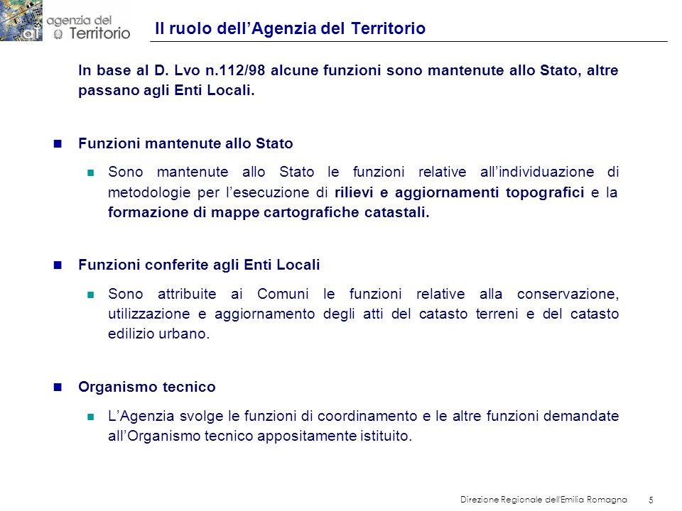 6 Direzione Regionale dell Emilia Romagna 6 Il ruolo dellAgenzia del Territorio n LAgenzia, in base allart.