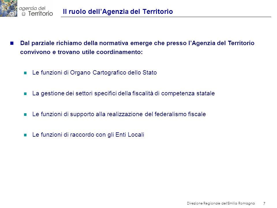 7 Direzione Regionale dell'Emilia Romagna 7 n Dal parziale richiamo della normativa emerge che presso lAgenzia del Territorio convivono e trovano util