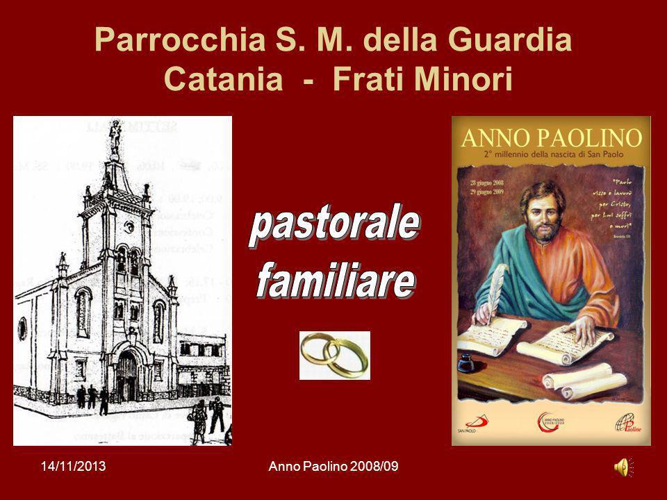 14/11/2013Anno Paolino 2008/091 Parrocchia S. M. della Guardia Catania - Frati Minori