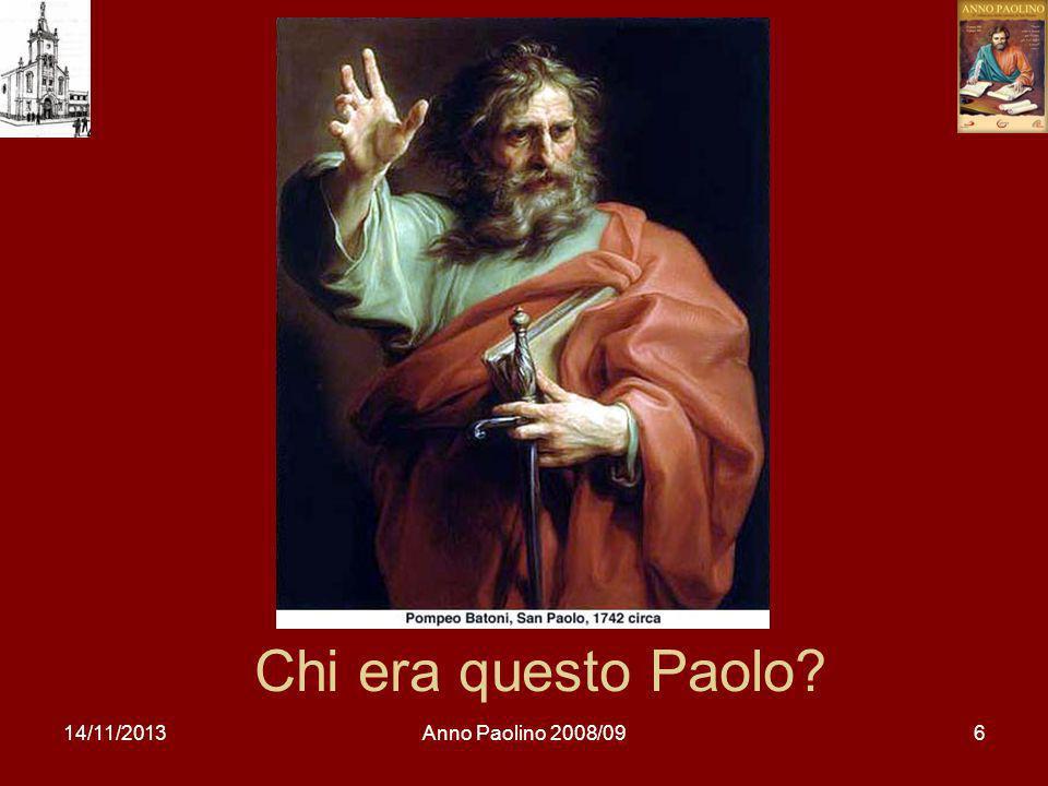 14/11/2013Anno Paolino 2008/0917 «Io gli mostrerò quanto dovrà soffrire per il mio nome».